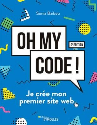Oh my code! Je crée mon premier site web