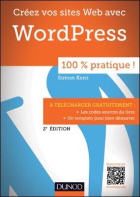 Créez vos sites Web avec WordPress 100% Pratique